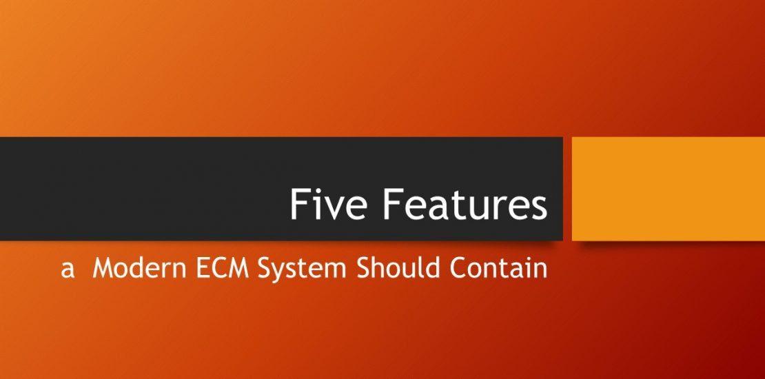 five features a modern ecm should contain